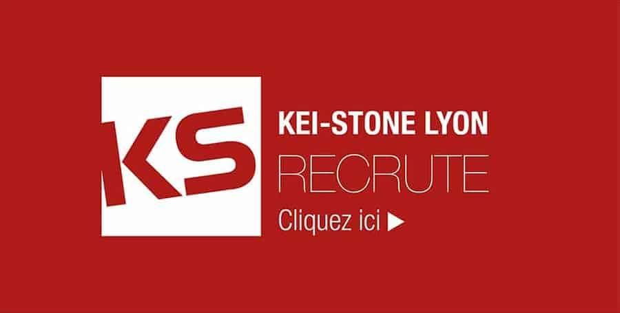 Kei-Stone Lyon recrute